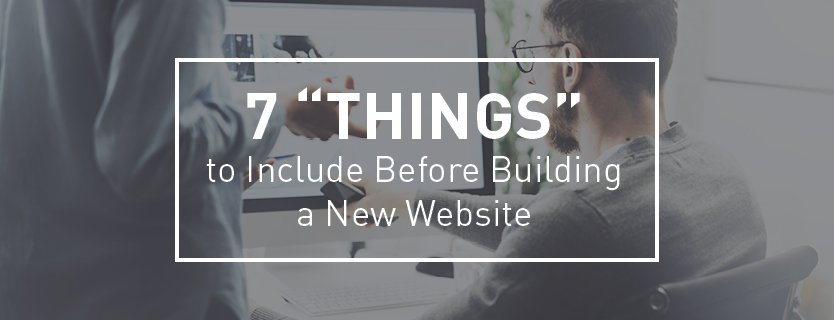 7 Things to Include Before Building a New Website