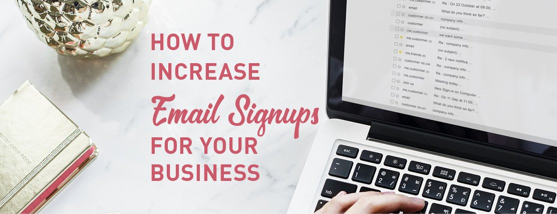 , How to increase email signups for your business