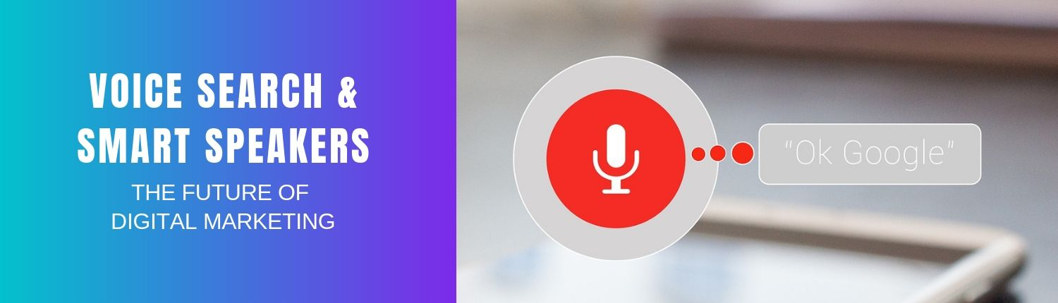 , Voice Search and Smart Speakers | Future of Digital Marketing
