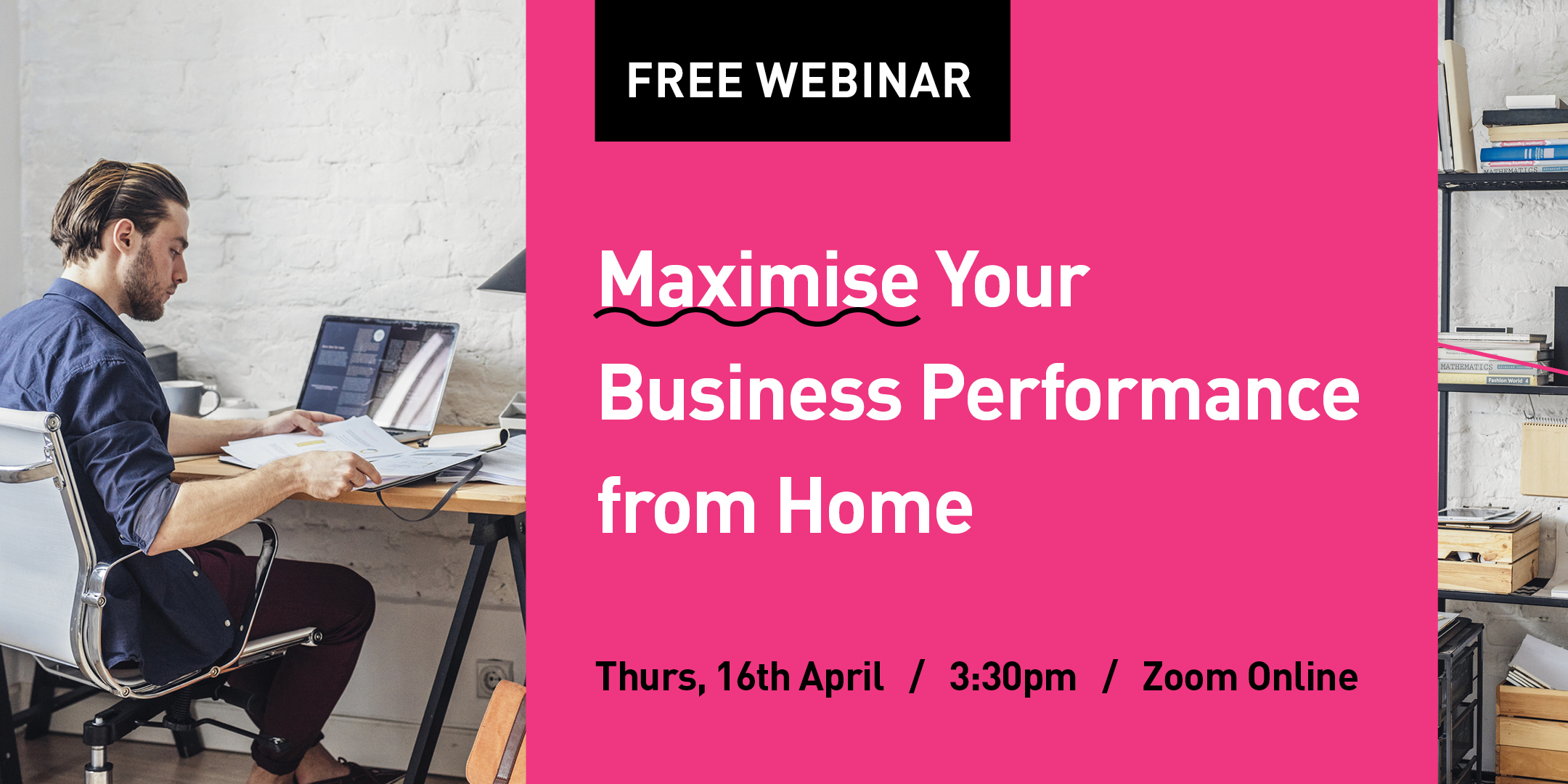 Maximise Your Business Performance from Home